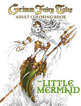 Grimm Fairy Tales Adult Coloring Book: The Little Mermaid by