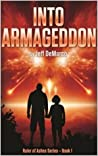 Into Armageddon: An Apocalyptic Science Fiction Thriller (Ruler of Ashes Book 1)
