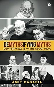 Demythsifying Myths: Demystifying 18 Myths about India
