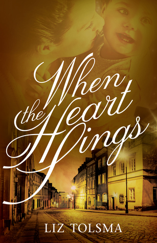 When the Heart Sings by Liz Tolsma
