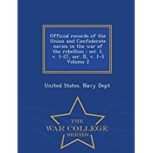Official Records of the Union and Confederate Navies in the War of the Rebellion: Ser. I, V. 1-27, Ser. II, V. 1-3 Volume 2