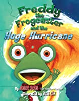 Freddy the Frogcaster and the Huge Hurricane