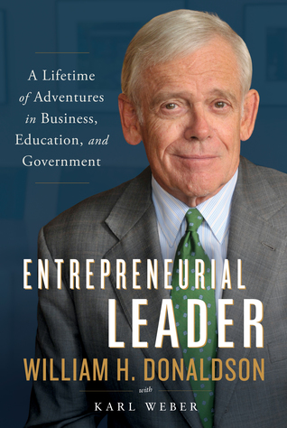 Entrepreneurial Leader: A Lifetime of Adventures in Business, Education, and Government