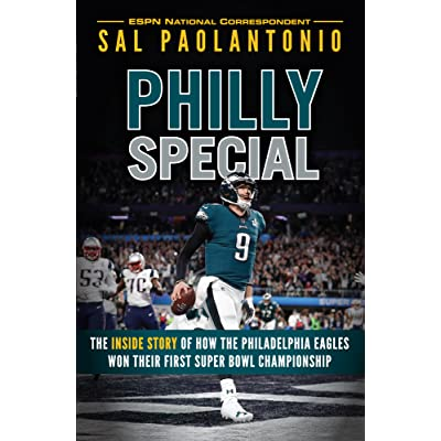 add18b163 Philly Special  The Inside Story of How the Philadelphia Eagles Won Their  First Super Bowl Championship