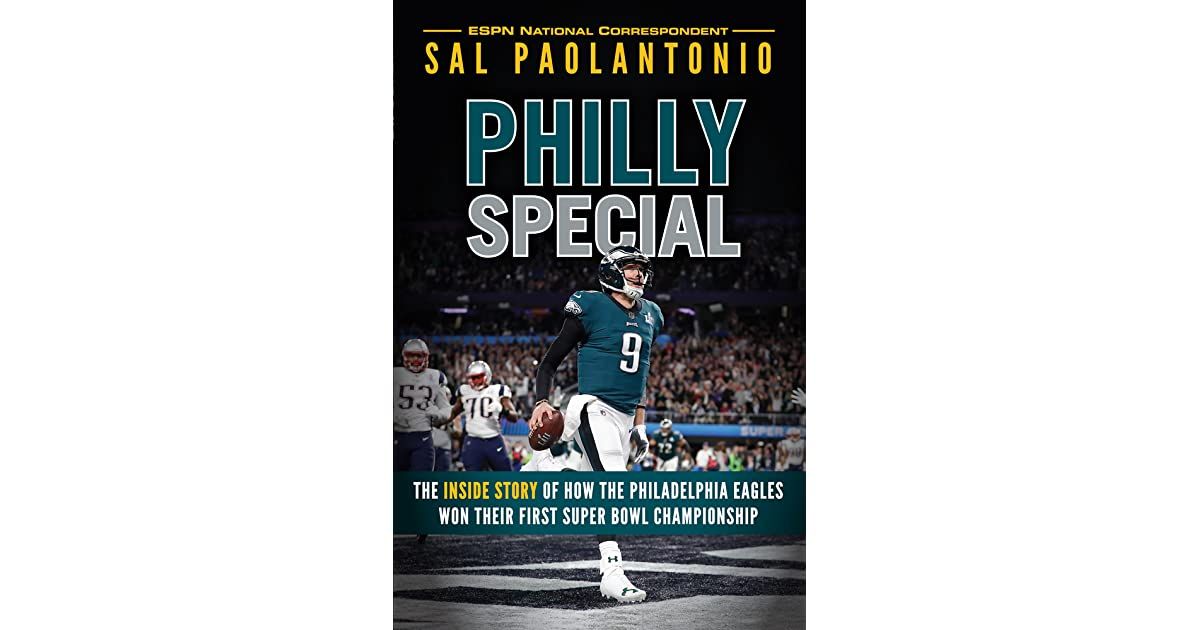 49163f2cc Philly Special  The Inside Story of How the Philadelphia Eagles Won Their  First Super Bowl Championship by Sal Paolantonio