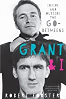 Grant & I: Inside and Outside the Go-Betweens