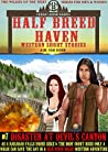 Half Breed Haven #7 Disaster at Devil's Canyon: A Blue River Wilde Western Adventure (The WIldes of the West)