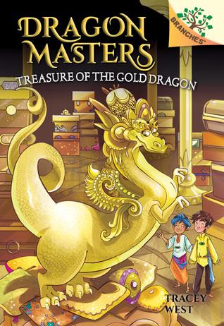Treasure of the Gold Dragon: A Branches Book (Dragon Masters #12)