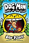 Dog Man: Lord of the Fleas (Dog Man, #5)