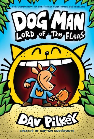Dog Man: Lord of the Fleas (Dog Man, #5)