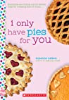 I Only Have Pies for You (Wish #7)