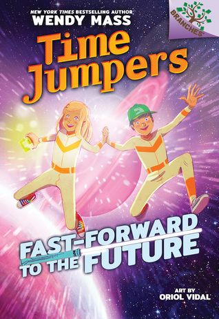 Fast-Forward to the Future: A Branches Book (Time Jumpers #3)