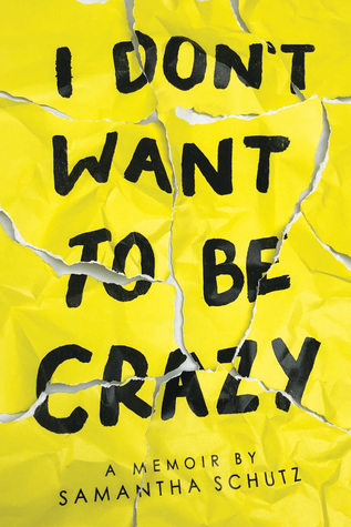 I Don't Want To Be Crazy by Samantha Schutz