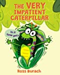The Very Impatient Caterpillar (Butterfly Series)