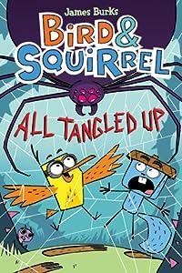 Bird & Squirrel All Tangled Up (Bird & Squirrel, #5)