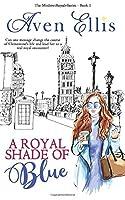 A Royal Shade of Blue (The Modern Royals Series) (Volume 1)