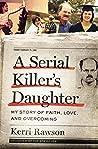 A Serial Killer's Daughter by Kerri Rawson