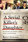 A Serial Killer's Daughter by Kerri Rawson