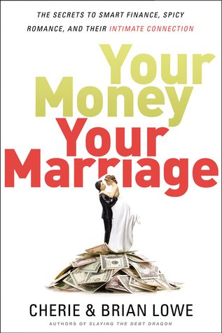 Your Money, Your Marriage by Brian  Lowe