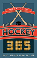 Hockey 365: A Piece of Hockey History For Every Day