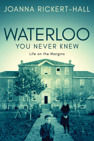 Waterloo You Never Knew by Joanna Rickert-Hall