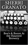 Boo's & Booze At the Haunted Brewery