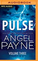 Pulse: The Bolt Saga Volume 3: Parts 7, 8  9