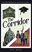 The Corridor (A Diary of an Oxford Corridor)