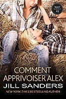 Comment apprivoiser Alex (West #2)