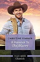 A Maverick To (Re)marry (Montana Mavericks: The Lonelyhearts Ranch)
