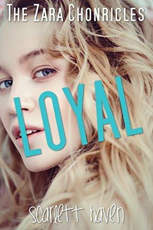 Loyal (The Zara Chronicles, #1)