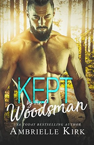 Kept by the Woodsman by Ambrielle Kirk