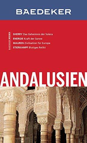 Baedeker Reiseführer Andalusien: mit Downloads aller Karten und Grafiken (Baedeker Reiseführer E-Book)