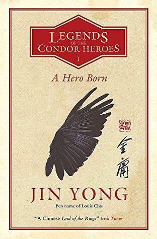 A Hero Born (Legends of the Condor Heroes #1)