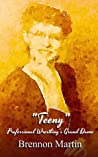 """""""Teeny"""" by Brennon Martin"""
