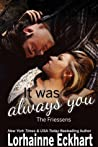 It Was Always You (The Friessens #15)