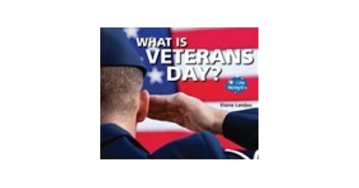 What Is Veterans Day By Elaine Landau