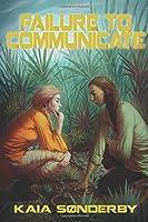Failure to Communicate (Xandri Corelel, #1)