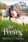 Pet Peeves (River's End Ranch, #52)