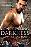Controlling Darkness: Volume 4 (The Control Series)