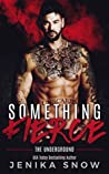 Something Fierce (Underground, #1)