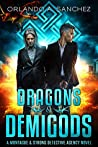 Dragons & Demigods (Montague & Strong Case Files #6)