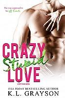 Crazy Stupid Love (Dirty Dicks #3)