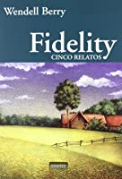 Fidelity. Cinco relatos