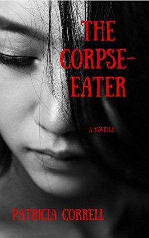 The Corpse-Eater by Patricia Correll