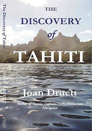 The Discovery of Tahiti by Joan Druett