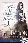 Initiation (Ce que veulent les âmes, #1)
