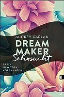 Dream Maker - Sehnsucht (The Dream Maker 1)