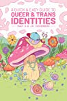 A Quick & Easy Guide to Queer & Trans Identities audiobook download free