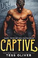 Captive (Lace Underground Trilogy Book 1)